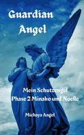 Michaya Angel: Guardian Angel: Phase 2 Minako und Noelle