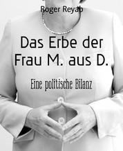 Das Erbe der Frau M. aus D. - Eine politische Bilanz