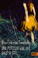 Moa Eriksson Sandberg: Und plötzlich war der Wald so still ★★★