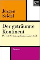 Jürgen Seidel: Der geträumte Kontinent ★★