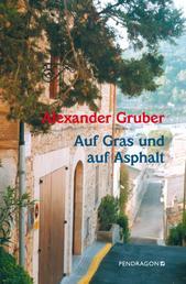 Auf Gras und auf Asphalt - Ein Vorstadtfragment, Romanentwurf in Gedichten
