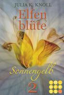Julia Kathrin Knoll: Sonnengelb (Elfenblüte, Teil 2) ★★★★