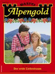 Alpengold 352 - Der erste Liebestraum