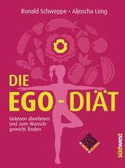 Die Ego-Diät - Gelassen abnehmen und zum Wunschgewicht finden