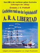 Ernesto J. G. Potthoff: Geschichten rund um das Segelschulschiff A. R. A. LIBERTAD