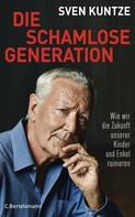 Sven Kuntze: Die schamlose Generation ★★★★
