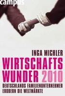 Inga Michler: Wirtschaftswunder 2010