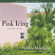 Pink Icing and Other Stories (Unabridged)