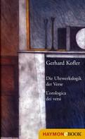 Gerhard Kofler: Die Uhrwerkslogik der Verse/L'Orologica dei versi