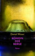Daniel Wisser: Königin der Berge ★★★★