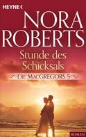 Nora Roberts: Die MacGregors 5. Stunde des Schicksals ★★★★★