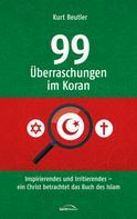 Kurt Beutler: 99 Überraschungen im Koran
