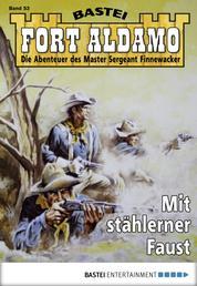 Fort Aldamo - Folge 053 - Mit stählerner Faust