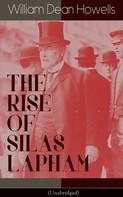 William Dean Howells: THE RISE OF SILAS LAPHAM (Unabridged)