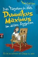 Tim Collins: Das Tagebuch des Dummikus Maximus im alten Ägypten – Es ist so schwer ein Depp zu sein ★★★★