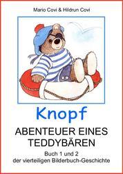 KNOPF - ABENTEUER EINES TEDDYBÄREN - Buch 1 und 2 der vierteiligen Bilderbuch-Geschichte