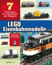 LEGO®-Eisenbahnmodelle - 7 Anleitungen für Lokomotiven und Waggons