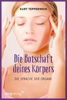Kurt Tepperwein: Die Botschaft Deines Körpers
