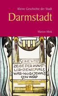 Marion Mink: Kleine Geschichte der Stadt Darmstadt ★★★