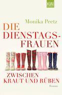 Monika Peetz: Die Dienstagsfrauen zwischen Kraut und Rüben ★★★★★