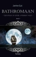 Janine Gut: Bathromaan