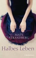 Mats Strandberg: Halbes Leben ★★★★