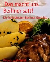 Das macht uns Berliner satt! - Die beliebtesten Berliner Gerichte