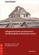 Uwe Danker: Volksgemeinschaft und Lebensraum