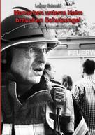 Lothar Schneid: Menschen unterm Helm brauchen Schutzengel