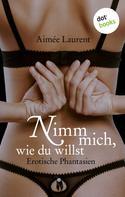 Aimee Laurent: Nimm mich, wie du willst ★★★