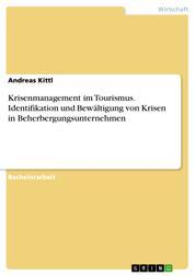 Krisenmanagement im Tourismus. Identifikation und Bewältigung von Krisen in Beherbergungsunternehmen