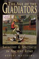 Rupert Matthews: The Age of Gladiators