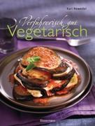 Karl Newedel: Verführerisch gut: Vegetarisch ★★★