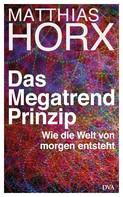 Matthias Horx: Das Megatrend-Prinzip ★★★★