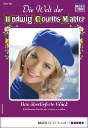 Die Welt der Hedwig Courths-Mahler 501 - Liebesroman - Das überlieferte Glück