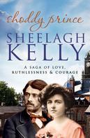 Sheelagh Kelly: Shoddy Prince