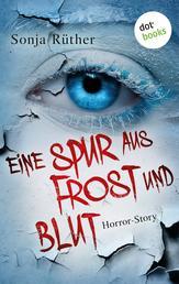Eine Spur aus Frost und Blut - Horror-Story