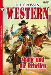 Die großen Western 151 - Shane und die Rebellen