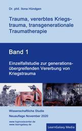 Einzelfallstudie zur generationsübergreifenden Vererbung von Kriegstrauma