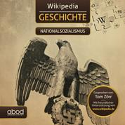 Wikipedia Geschichte - Nationalsozialismus - Kompaktes Wissen zum Anhören