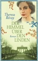 Theresa Revay: Der Himmel über den Linden ★★★★