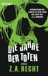 Die Jahre der Toten - Roman