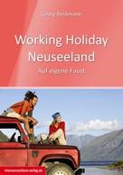 Georg Beckmann: Working Holiday Neuseeland
