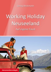 Working Holiday Neuseeland - Auf eigene Faust