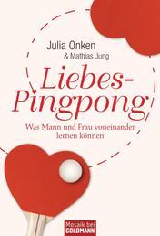 Liebes-Pingpong - Was Mann und Frau voneinander lernen können -