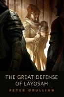 Peter Orullian: The Great Defense of Layosah