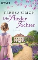 Teresa Simon: Die Fliedertochter ★★★★★