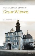 Heike Köhler-Oswald: Graue Witwen ★★★★
