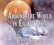 Around the World in Eighty Days (Unabridged)