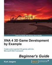 XNA 4 3D Game Development by Example Beginner's Guide